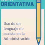 Guía orientativa para el uso de un lenguaje no sexista en la administración – 2018