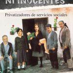 NI SANTOS, NI INOCENTES. Privatizadores de Servicios Sociales