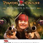 Piratas del Cacique II: Puestazos a plomo
