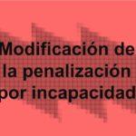 Modificación de la penalización por incapacidad