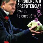 ¿PRUDENCIA O PREPOTENCIA? Esa es la cuestión que debe responderse el gobierno de C-LM.